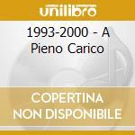 1993-2000 - A PIENO CARICO cd musicale di SOTTOPRESSIONE