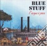 Stuff Blue - L'acqua E'poca cd musicale di Stuff Blue