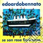 SE SON ROSE FIORIRANNO                    cd musicale di Edoardo Bennato
