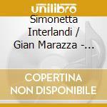 Simonetta Interlandi  / Gian Marazza - A Modo Mio cd musicale di Simonetta Interlandi