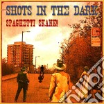 SPAGHETTI SKANK!                          cd musicale di SHOTS IN THE DARK