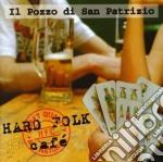 Il Pozzo Di San Patr - Hard Folk Café cd musicale di IL POZZO DI SAN PATRIZIO