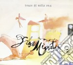 SLOW MIGRATION                            cd musicale di ROGGIU DE MUSSA PIN-