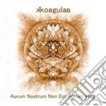 Kkoagulaa - Aurum Nostrum Non Est Aurum Vulgi cd musicale di KKOGULAA