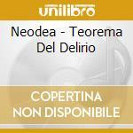 Neodea - Teorema Del Delirio cd musicale di NEODEA