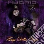 Della Vega, Tiago - Hybrid cd musicale di Tiago Della vega