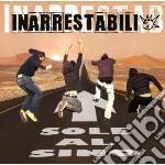 Inarrestabili - Sino Al Sole cd musicale di Inarrestabili