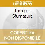 Indigo - Sfumature cd musicale di Indigo