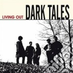 Dark Tales - Living Out cd musicale di Tales Dark
