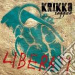 Krikka Reggae - Liberati cd musicale di Reggae Krikka