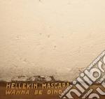 Hellekin Mascara - Wanna Be Dino cd musicale di Mascara Hellekin
