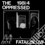 (LP VINILE) Fatal blow lp vinile di Oppressed