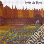 Picchio Dal Pozzo - Picchio Dal Pozzo cd musicale di Picchio dal pozzo