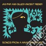 Jad Fair / Gilles-Vincent Rieder - Songs From A Haunted House cd musicale di Jad fair & g.v.riede