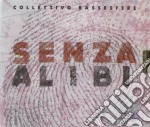 Collettivo Bassesfer - Senza Alibi cd musicale di Bassesfer Collettivo