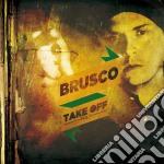 TAKE OFF VOL.1                            cd musicale di BRUSCO