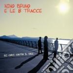 Nino Bruno E Le 8 Tracce - Sei Corvi Contro Il Sole cd musicale di Nino bruno e le 8 tr