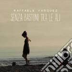 Raffaele Vasquez - Senza Bastoni Tra Le Ali cd musicale di Raffaele Vasquez