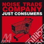 Just consumers cd musicale di NOISE TRADE COMPANY