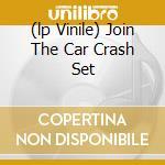 (LP VINILE) JOIN THE CAR CRASH SET lp vinile di CAR CRASH TEST