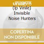 (LP VINILE) INVISIBLE NOISE HUNTERS lp vinile di DILEMMA