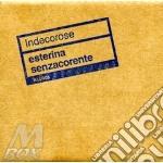 Indecorose. esterina senzacorente cd musicale di ESTERINA