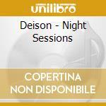 Night sessions cd musicale di Deison