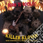 Born to rock!!! cd musicale di Klown Killer
