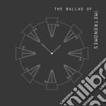 (LP VINILE) Ballad of the metronomes ed.lim.500 lp vinile di METRONOMES