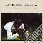 (LP VINILE) Wave the ocean, wave the sea lp vinile di Artisti Vari