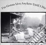 (LP VINILE) I'm gonna live anyhow until i die lp vinile di Artisti Vari