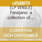 (LP VINILE) Fanajana: a collection of recordings and lp vinile di Artisti Vari