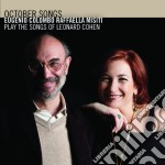 Eugenio Colombo / Raffaella Misiti - October Songs. The Songs Of Leonard Cohen cd musicale di E./misiti Colombo