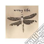 X-ray Life - X-ray Life cd musicale di Life X-ray
