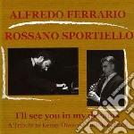 Alfredo Ferrario/rossano Sportiello - I'll See You In My Dreams cd musicale di FERRARIO/SPORTIELLO