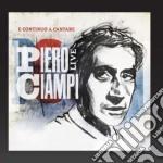 Piero Ciampi - E Continuo A Cantare cd musicale di Piero Ciampi