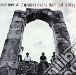 Rummer And Grapes - Every Damned Friday cd musicale di Rummer and grapes