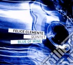 BLUE OF MINE cd musicale di CLEMENTE FELICE