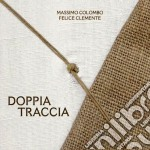 DOPPIA TRACCIA                            cd musicale di Colombo/feli Massimo