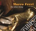 Marco Ferri - The Silver Lining cd musicale di Marco Ferri