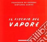 Francesco De Gregori - Il Fischio Del Vapore cd musicale di Francesco De Gregori