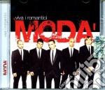 Moda' - Viva I Romantici cd musicale di MODA'