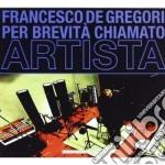 Francesco De Gregori - Per Brevita' Chiamato Artista cd musicale di Francesco De Gregori