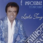Little Tony - It's Impossible cd musicale di Tony Little