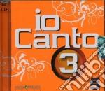 Artisti Vari - Io Canto 3 2cd cd musicale di Artisti Vari