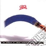 Pooh - Il Cielo E' Blu Sopra Le cd musicale di Pooh