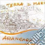 Arangara - Terra Di Mari cd musicale di ARANGARA