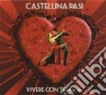 Castellina Pasi - Vivere Con Te Vol.46 cd musicale di Castellina-pasi