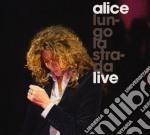 LUNGO LA STRADA - LIVE cd musicale di ALICE