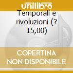 Temporali e rivoluzioni (? 15,00) cd musicale di Giuliano Dottori